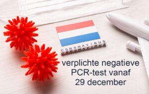 Vanaf 29 december verplichte PCR-test om Nederland binnen te komen